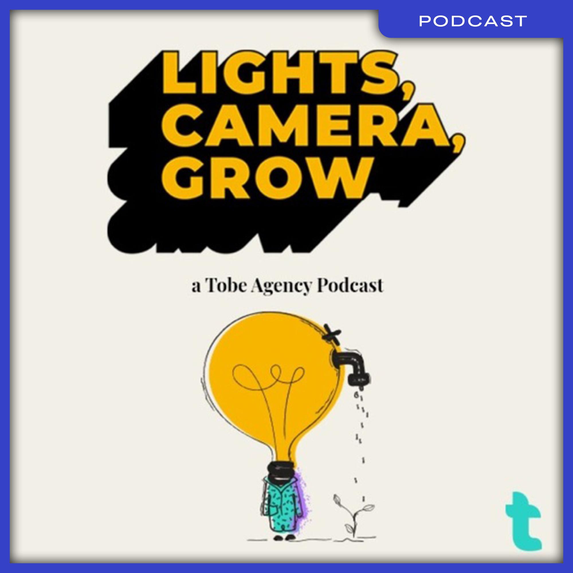 04_Podcast_LightsCameraGrow
