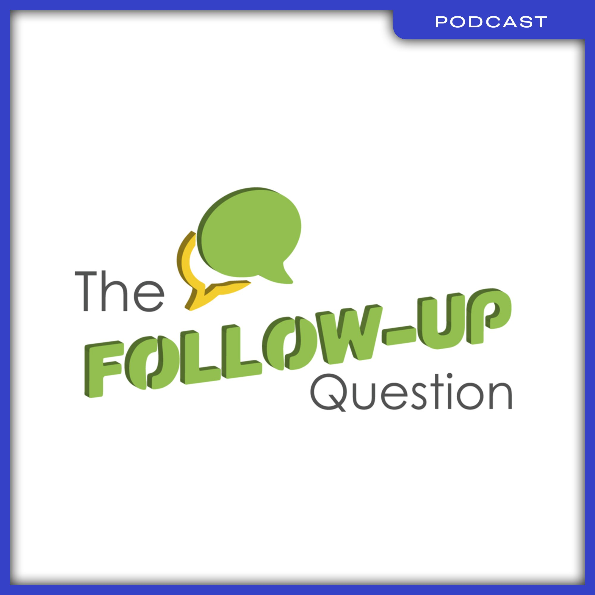 20_Podcast_The-Follow-Up-Question-Logo---Extruded
