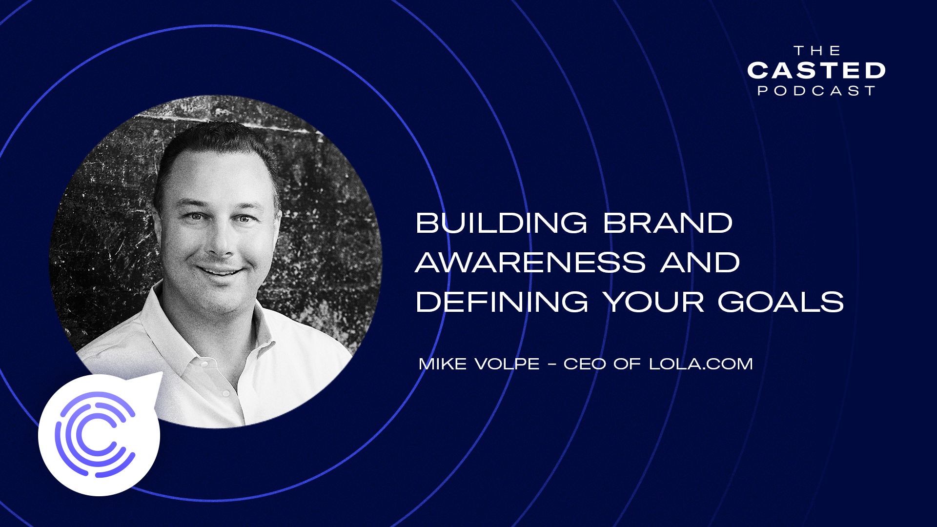 Building Brand Awareness and Defining Your Goals with Lola.com's Mike Volpe